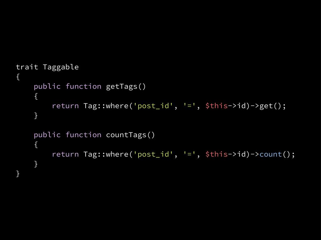 trait Taggable { public function getTags() { re...