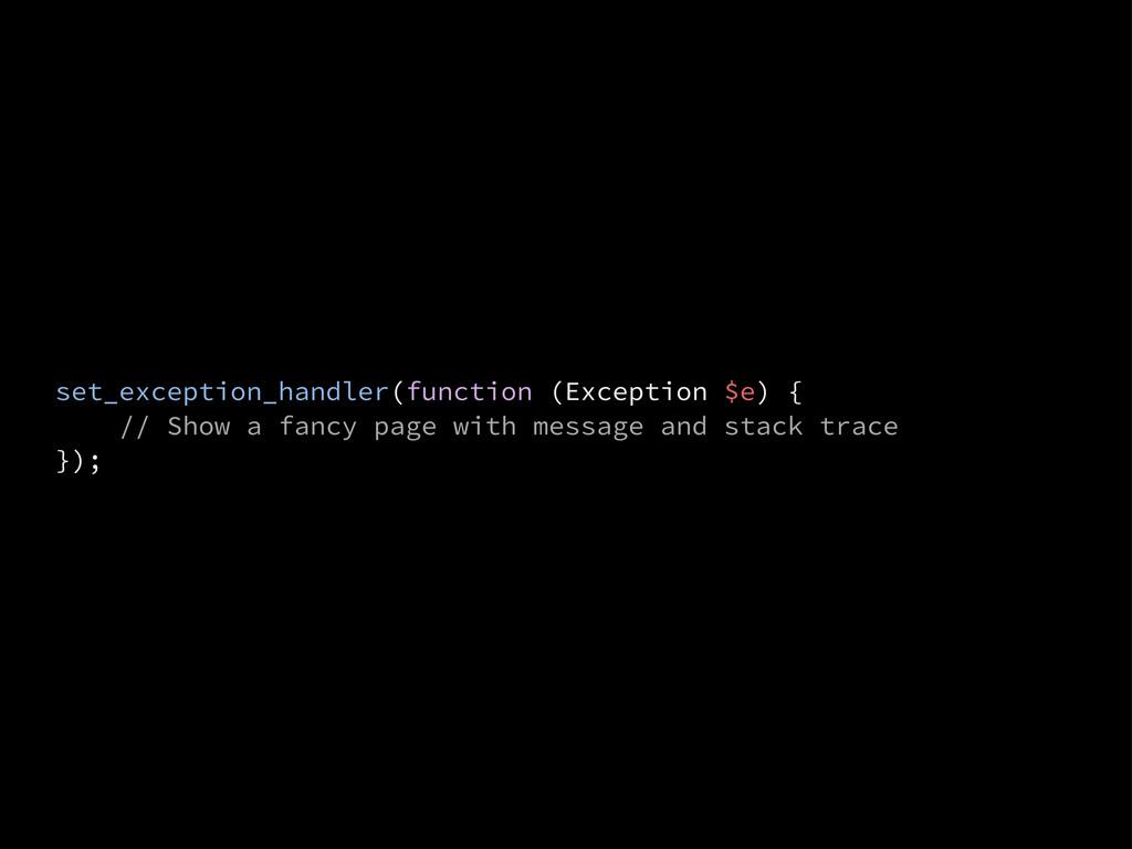 set_exception_handler(function (Exception $e) {...