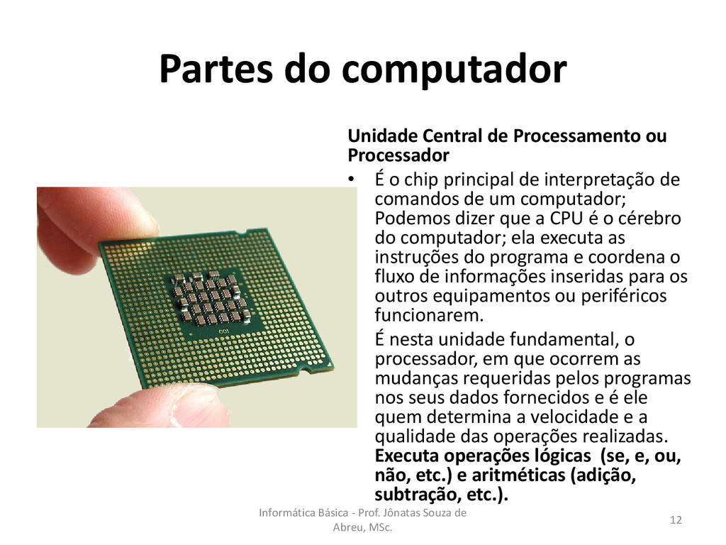 Partes do computador Unidade Central de Process...