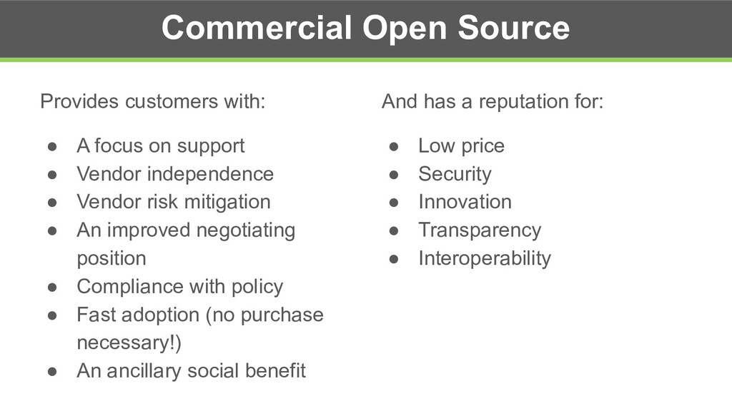 Commercial Open Source Provides customers with:...