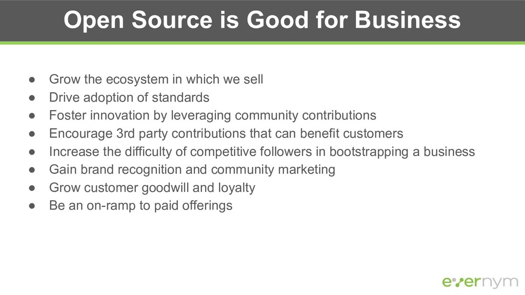 Open Source is Good for Business ● Grow the eco...
