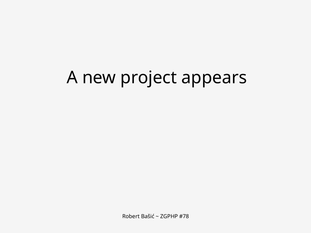 Robert Bašić ~ ZGPHP #78 A new project appears