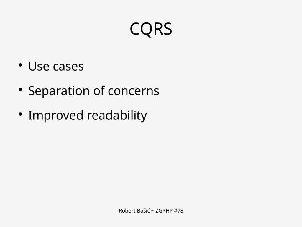 Robert Bašić ~ ZGPHP #78 CQRS ● Use cases ● Sep...