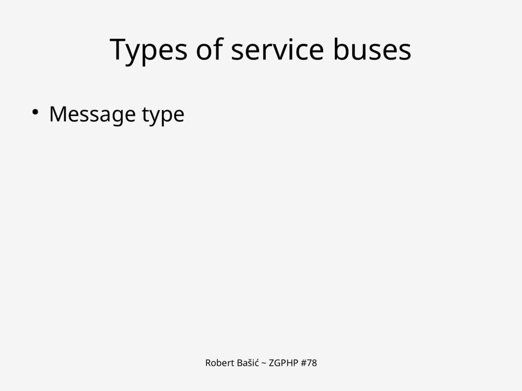 Robert Bašić ~ ZGPHP #78 Types of service buses...
