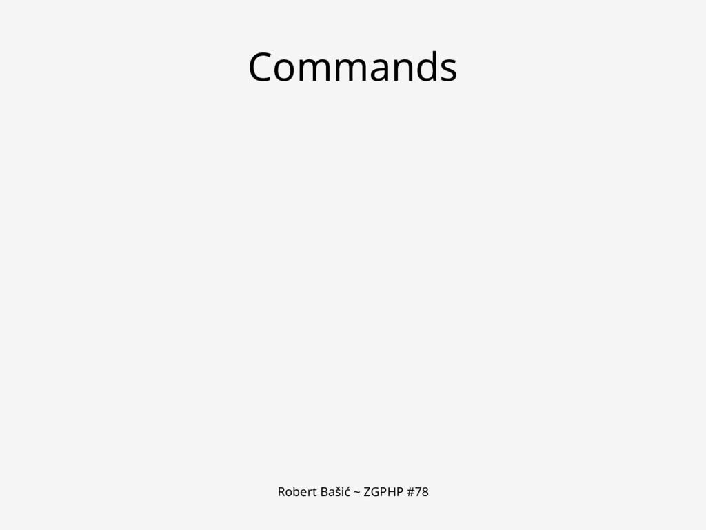 Robert Bašić ~ ZGPHP #78 Commands