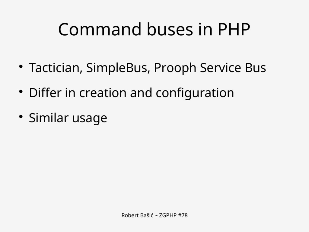 Robert Bašić ~ ZGPHP #78 Command buses in PHP ●...