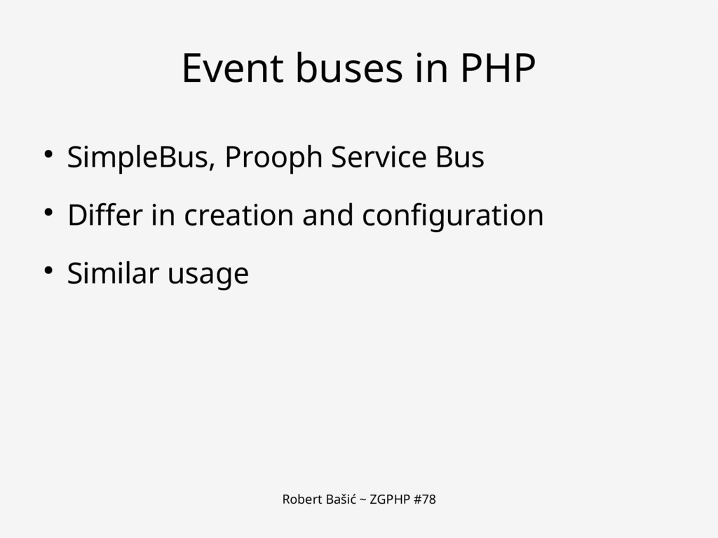 Robert Bašić ~ ZGPHP #78 Event buses in PHP ● S...