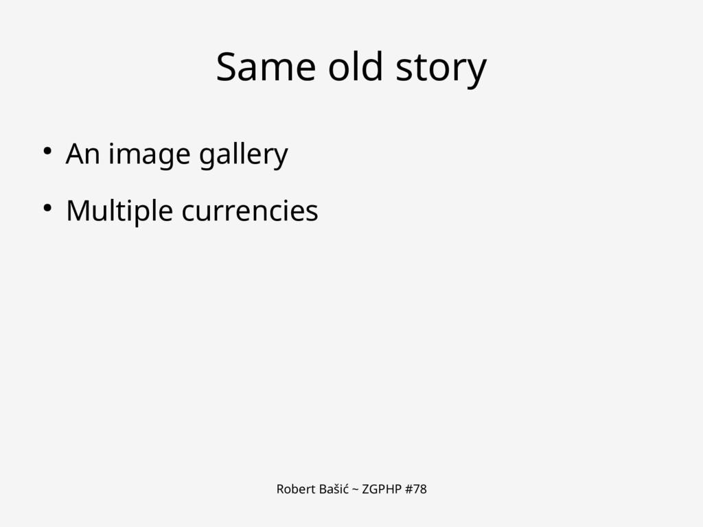 Robert Bašić ~ ZGPHP #78 Same old story ● An im...