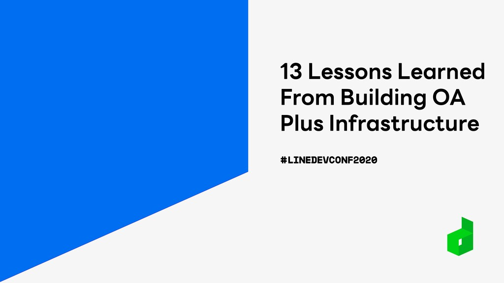 13 Lessons Learned From Building OA Plus Infras...