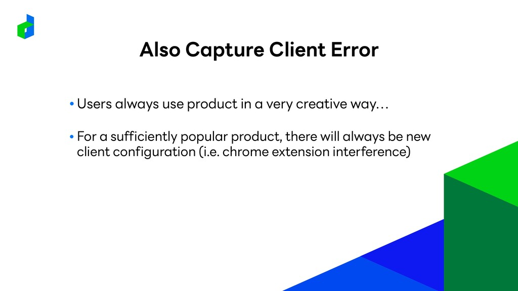 ● Users always use product in a very creative w...