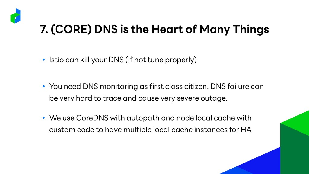 ● Istio can kill your DNS (if not tune properly...