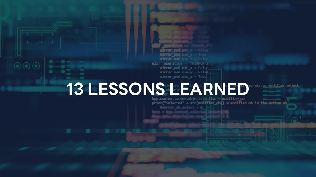 13 LESSONS LEARNED