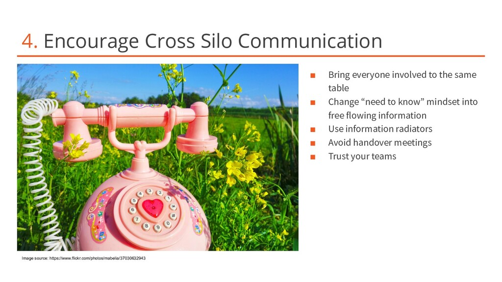4. Encourage Cross Silo Communication ■ Bring e...