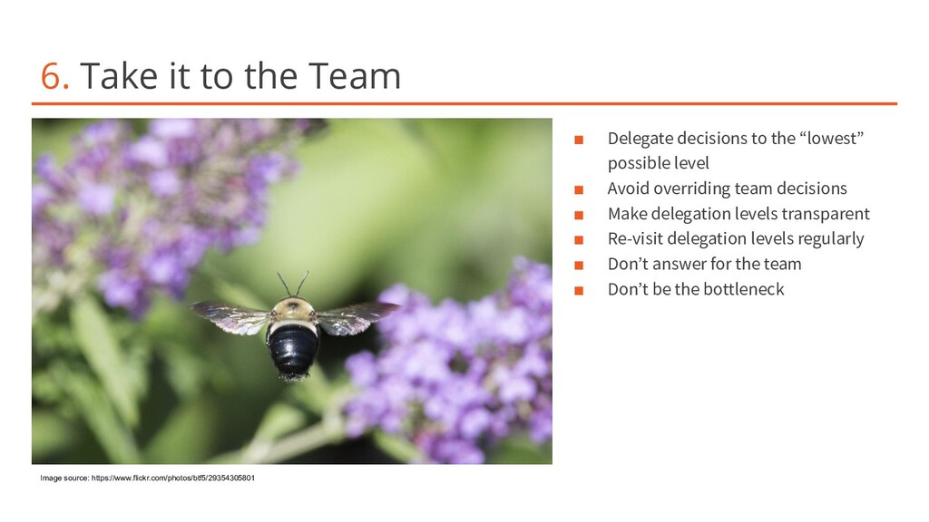 6. Take it to the Team ■ Delegate decisions to ...