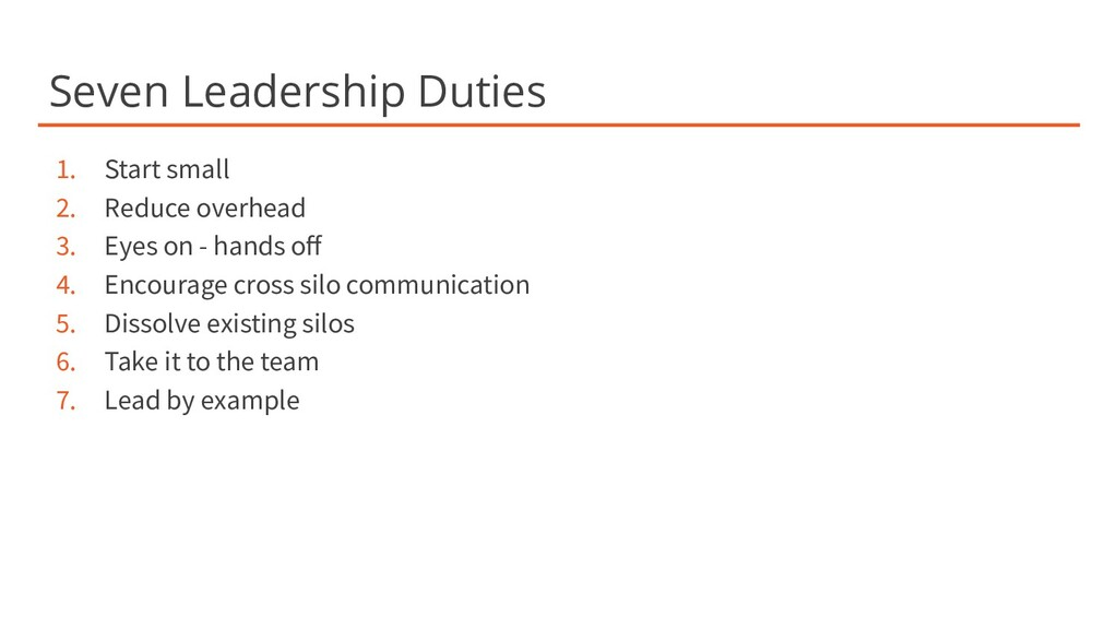 Seven Leadership Duties 1. Start small 2. Reduc...