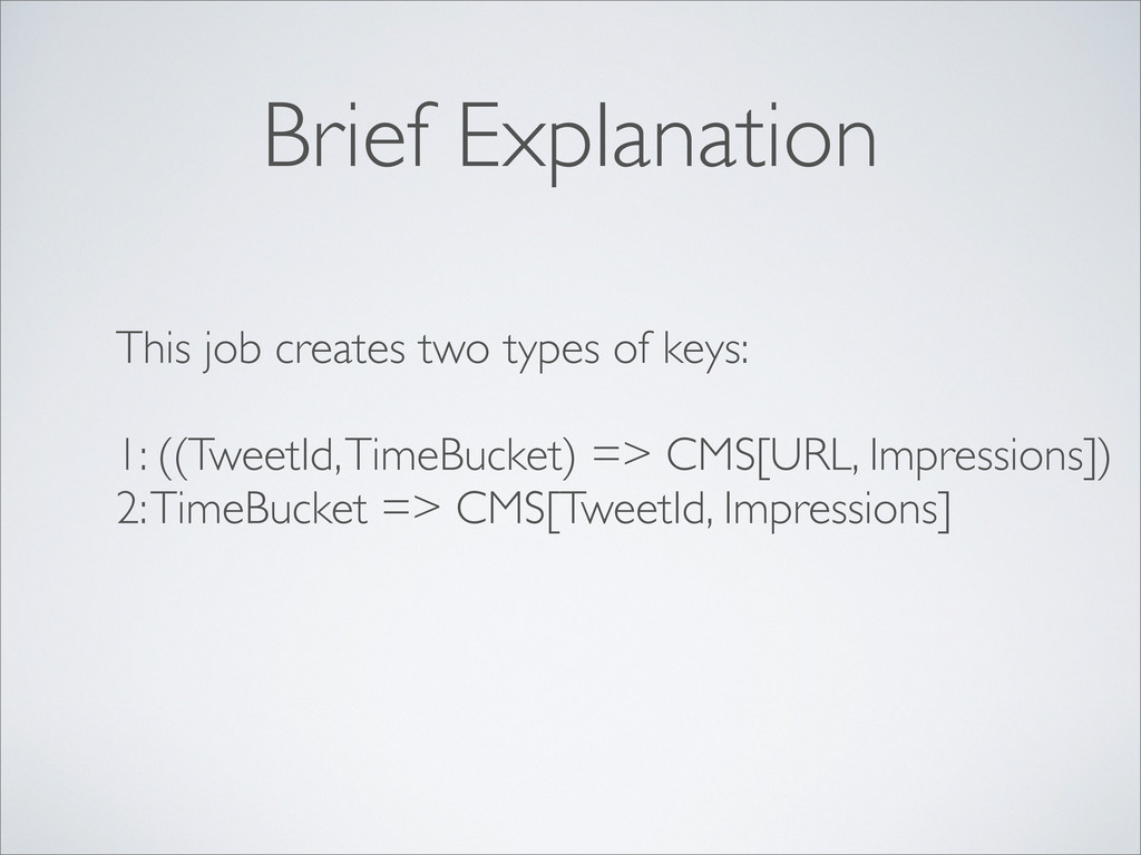Brief Explanation This job creates two types of...