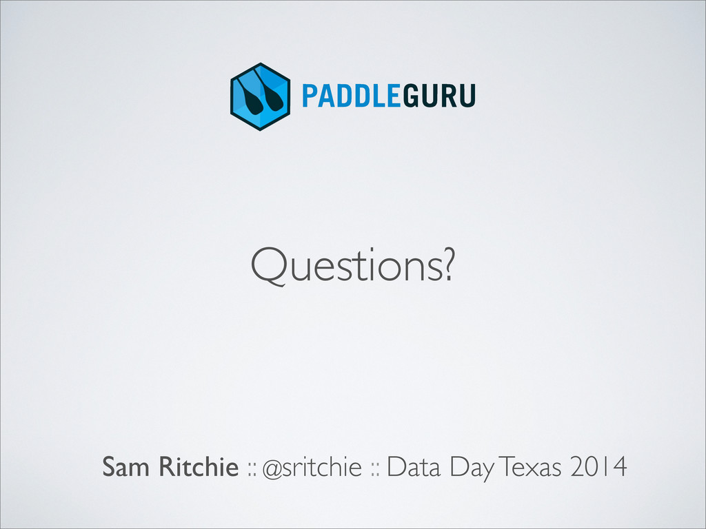 Sam Ritchie :: @sritchie :: Data Day Texas 2014...