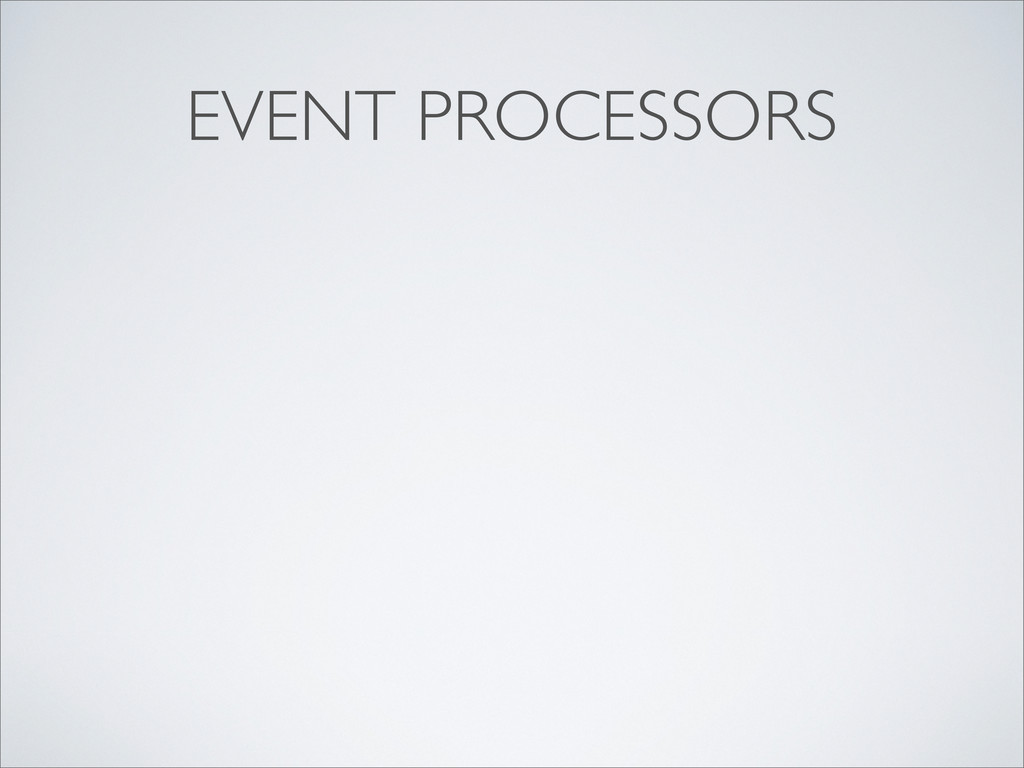 EVENT PROCESSORS