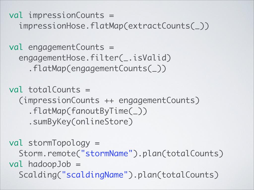 val impressionCounts = impressionHose.flatMap(e...
