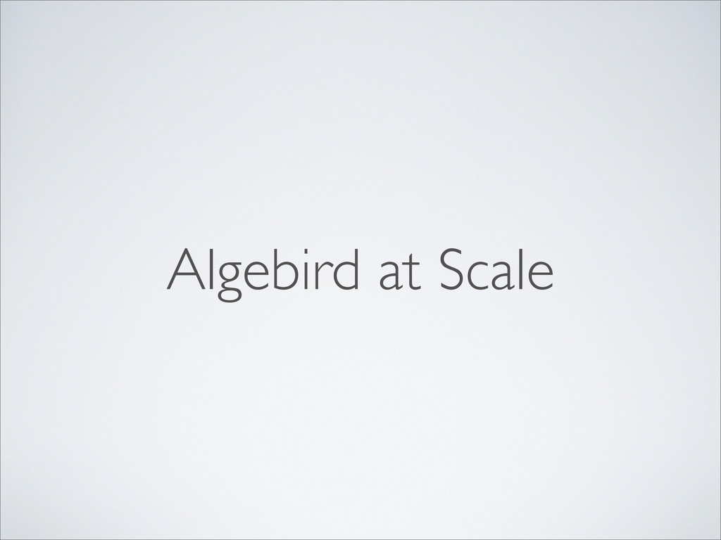 Algebird at Scale