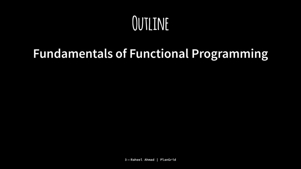 Outline Fundamentals of Functional Programming ...