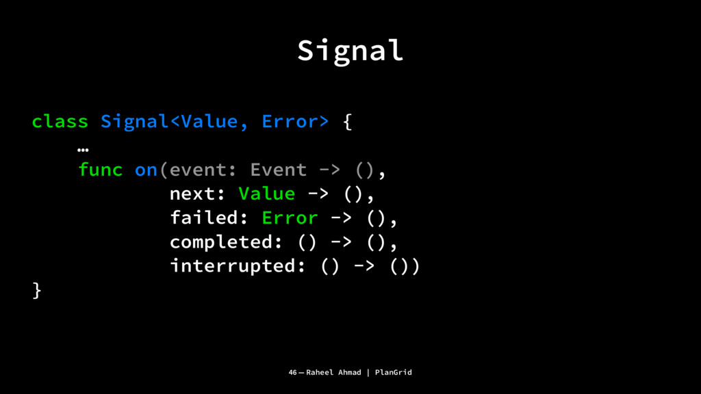 Signal class Signal<Value, Error> { … func on(e...
