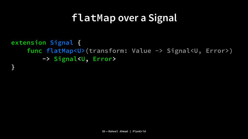 flatMap over a Signal extension Signal { func f...