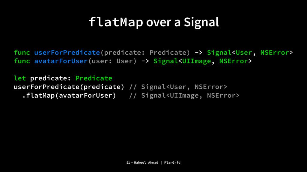 flatMap over a Signal func userForPredicate(pre...
