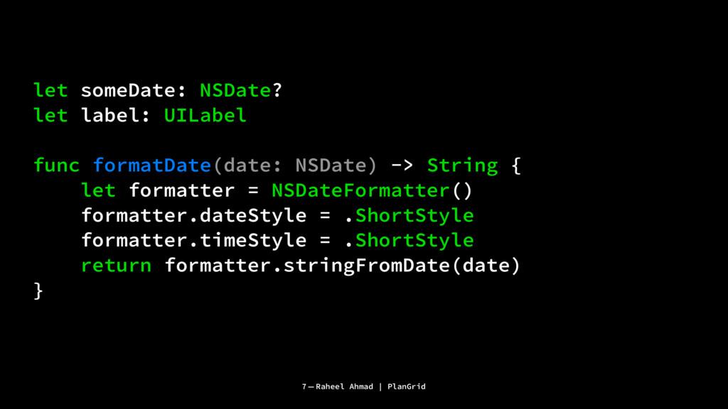 let someDate: NSDate? let label: UILabel func f...