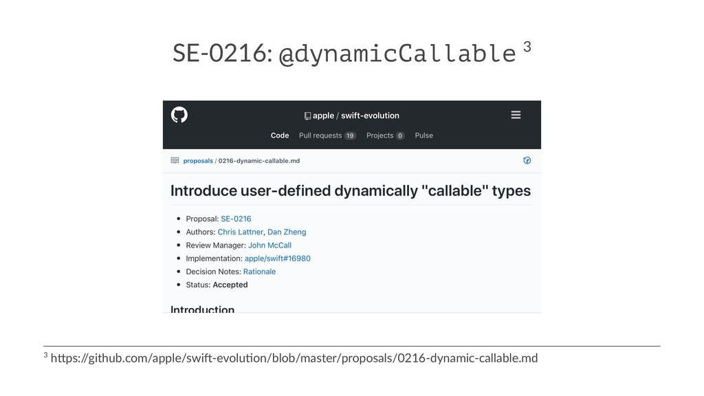 SE-0216: @dynamicCallable 3 3 h$ps:/ /github.co...