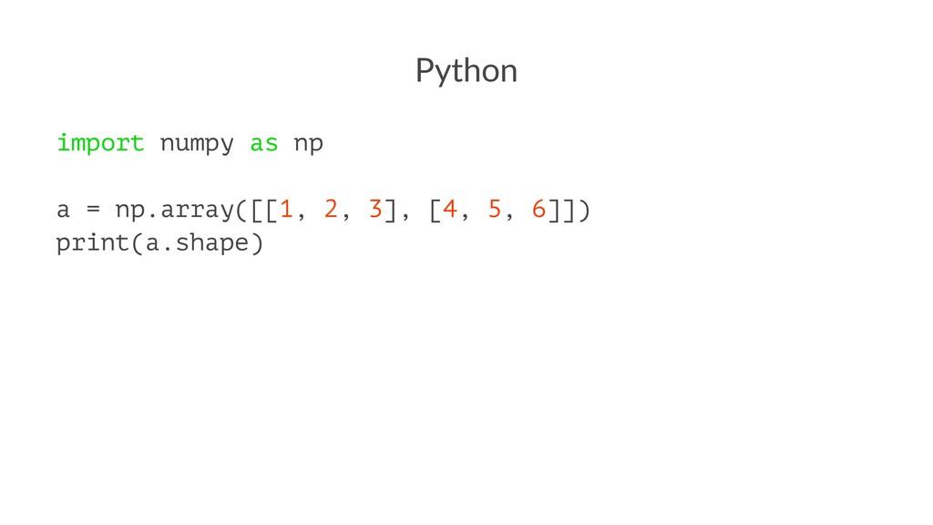 Python import numpy as np a = np.array([[1, 2, ...