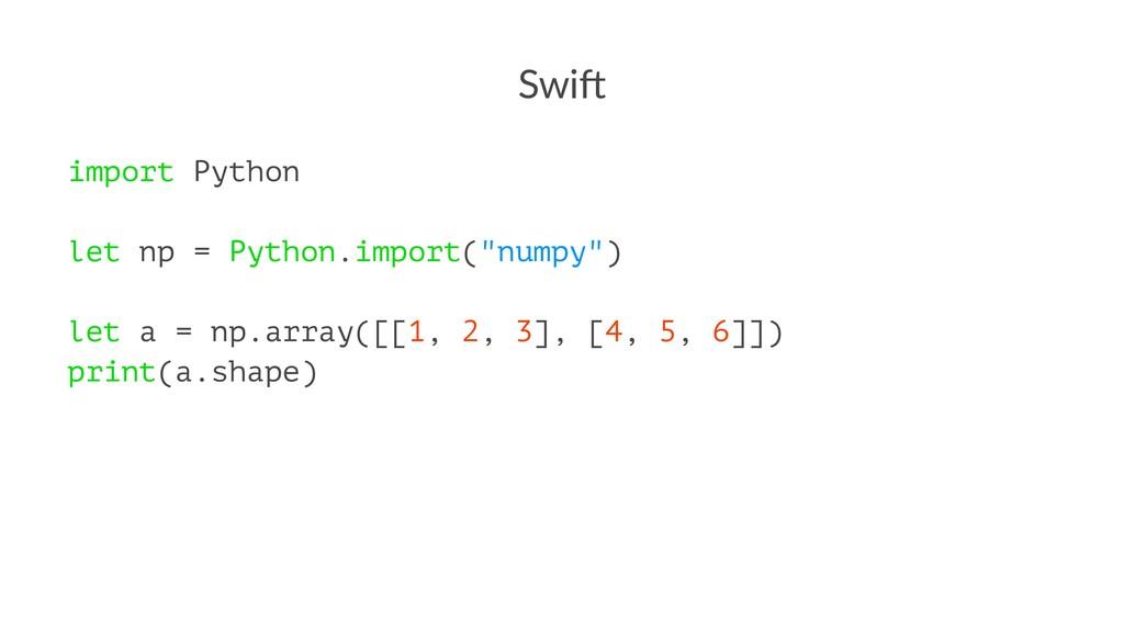 "Swi$ import Python let np = Python.import(""nump..."