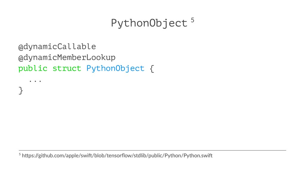 PythonObject 5 @dynamicCallable @dynamicMemberL...