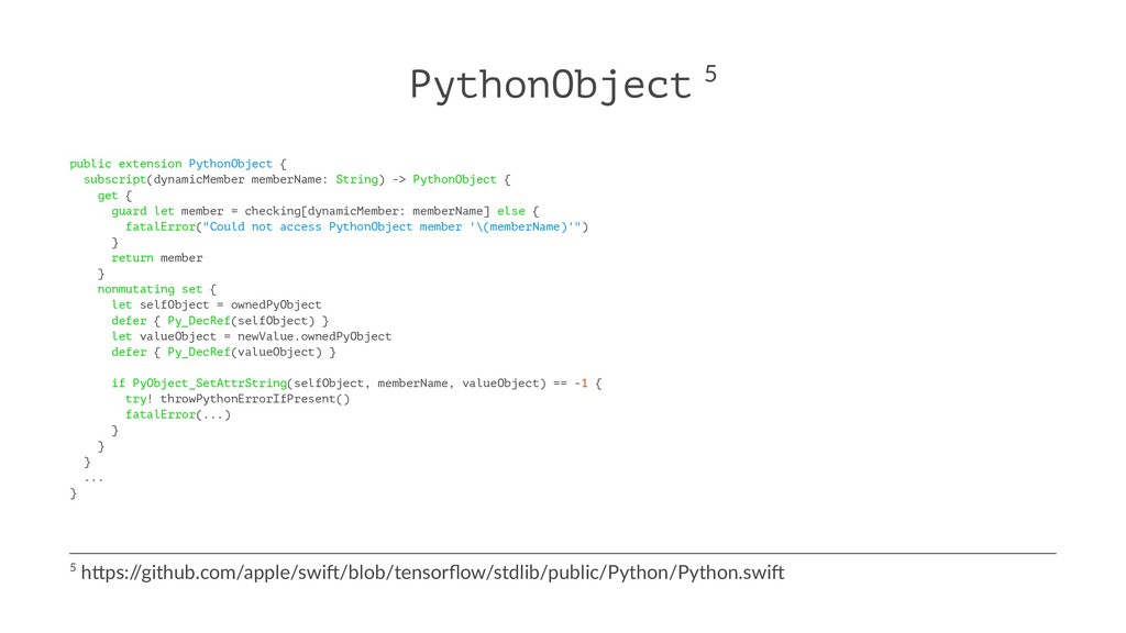 PythonObject 5 public extension PythonObject { ...