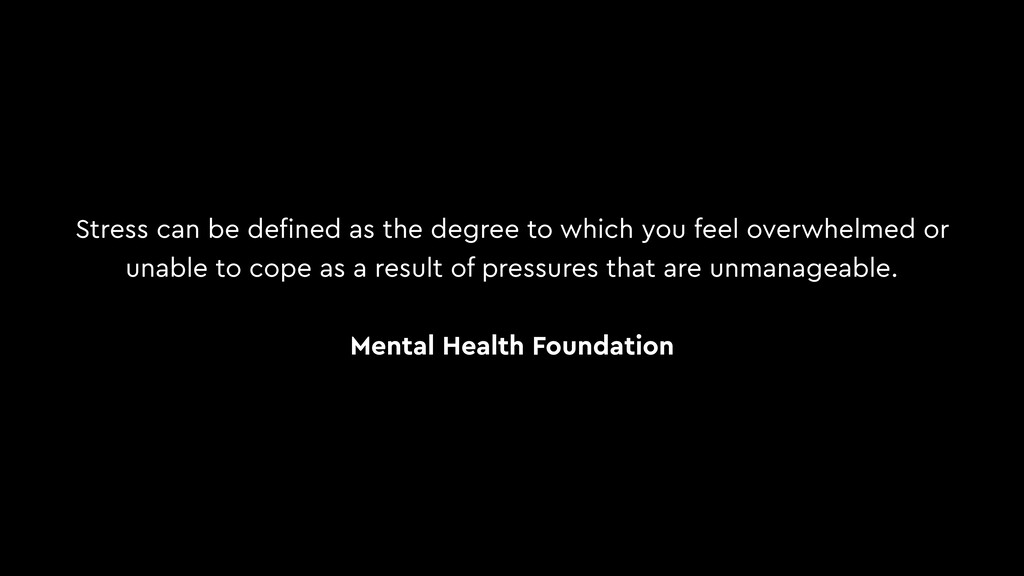Stress can be defined as the degree to which you...