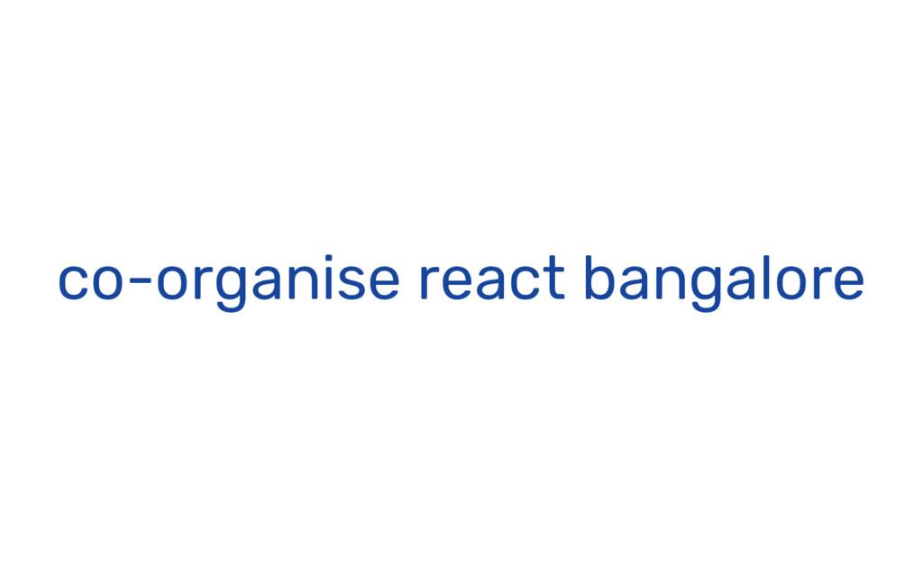 co-organise react bangalore