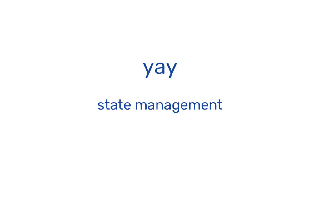 yay state management