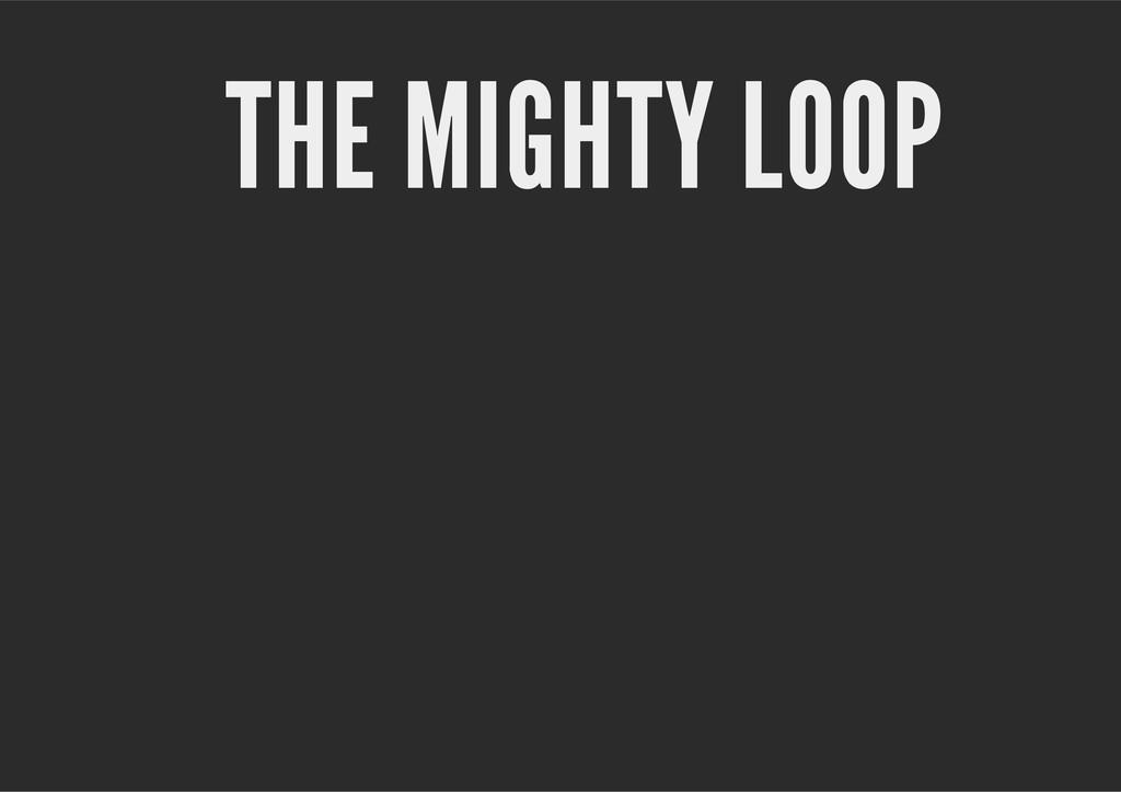THE MIGHTY LOOP