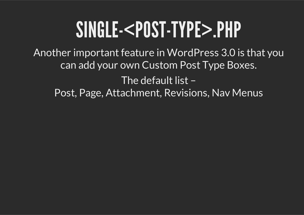 SINGLE-<POST-TYPE>.PHP Another important featur...