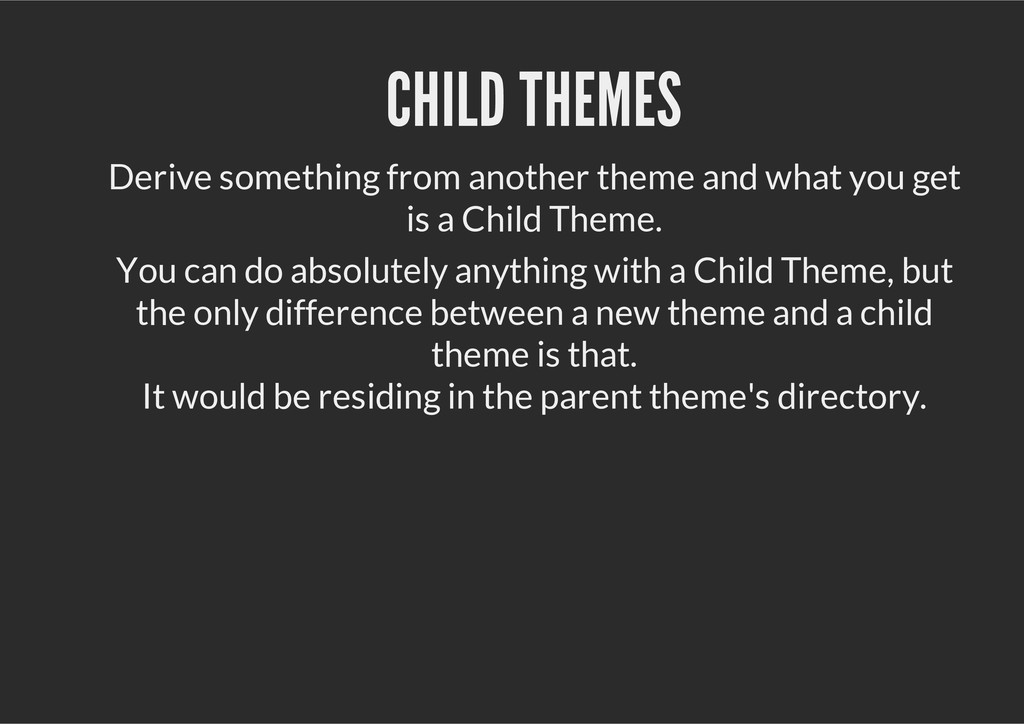 CHILD THEMES Derive something from another them...