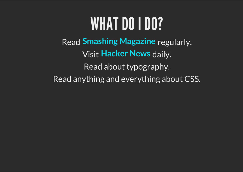 WHAT DO I DO? Read regularly. Visit daily. Read...