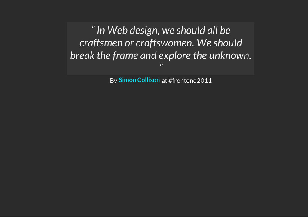 """By at #frontend2011 """" In Web design, we should ..."""