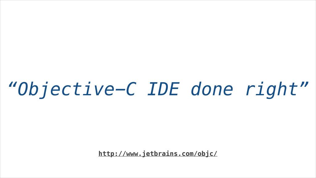"""""""Objective-C IDE done right"""" http://www.jetbrai..."""