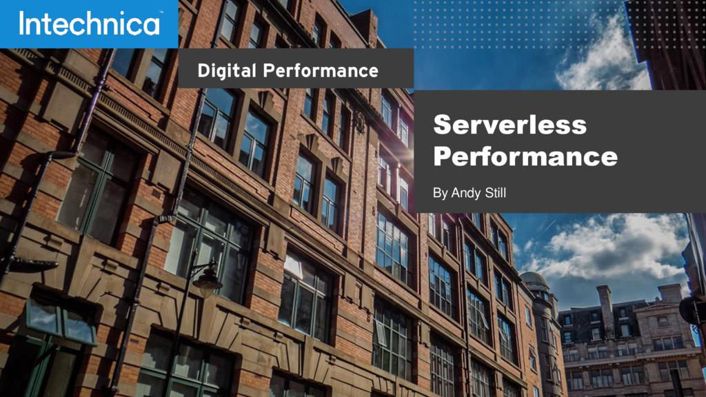 Digital Performance Serverless Performance By A...