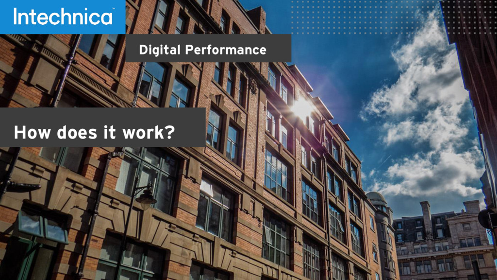 Digital Performance How does it work?