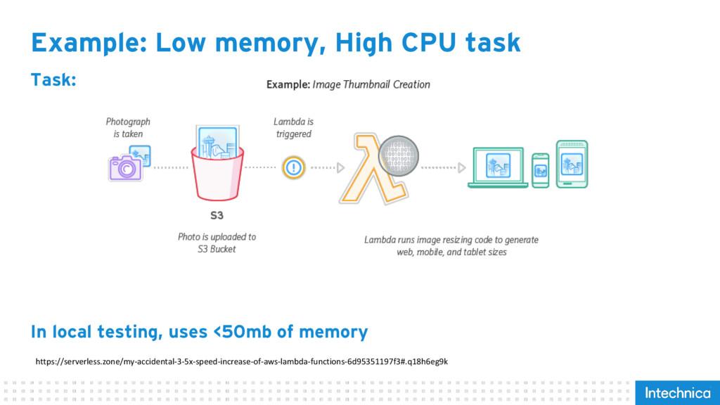 Example: Low memory, High CPU task Task: In loc...