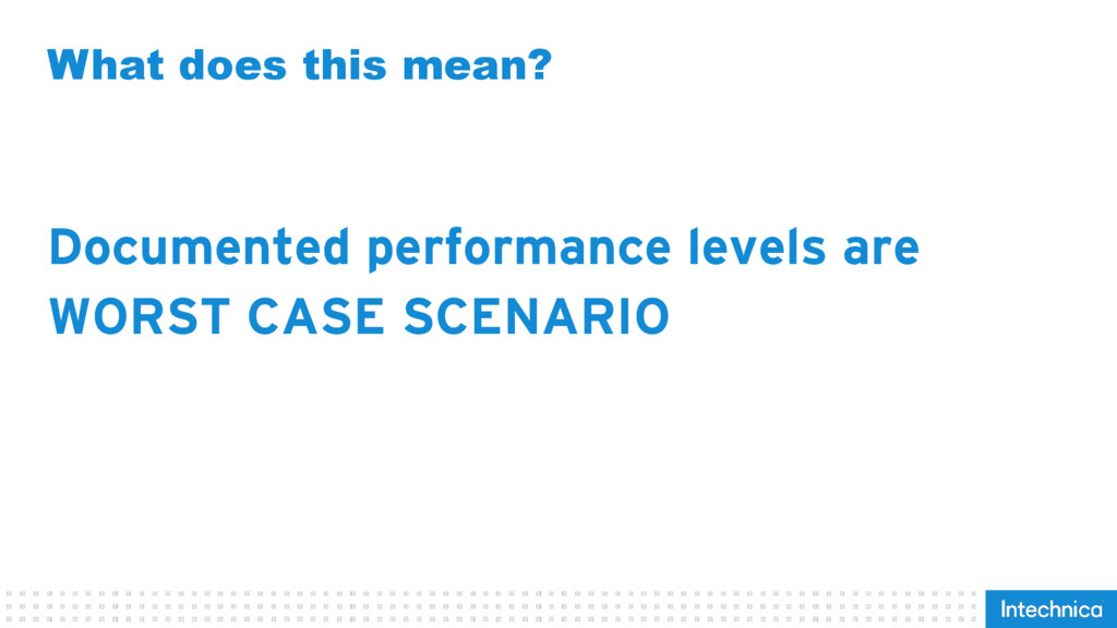 What does this mean? Documented performance lev...