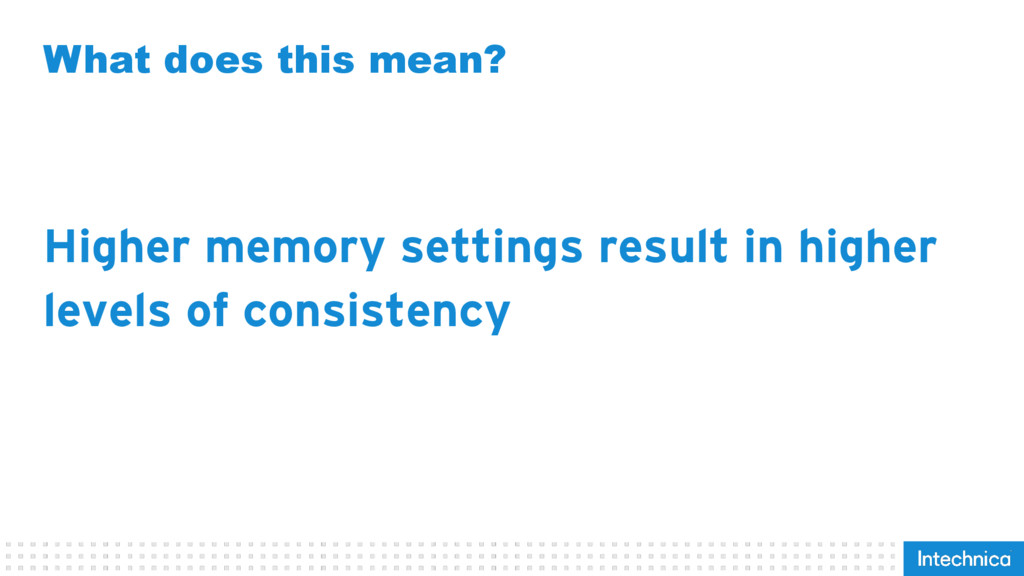 What does this mean? Higher memory settings res...