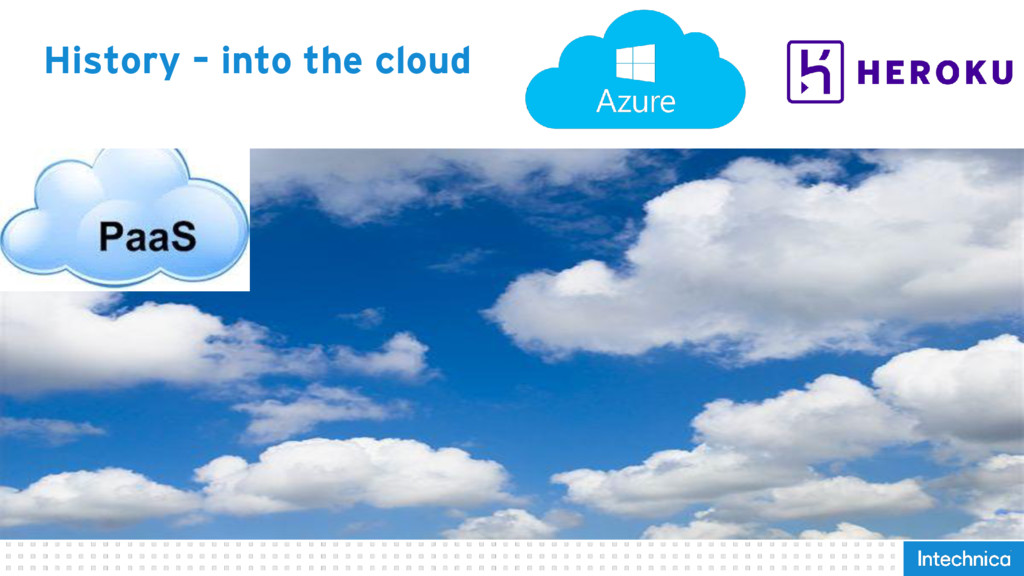 History – into the cloud