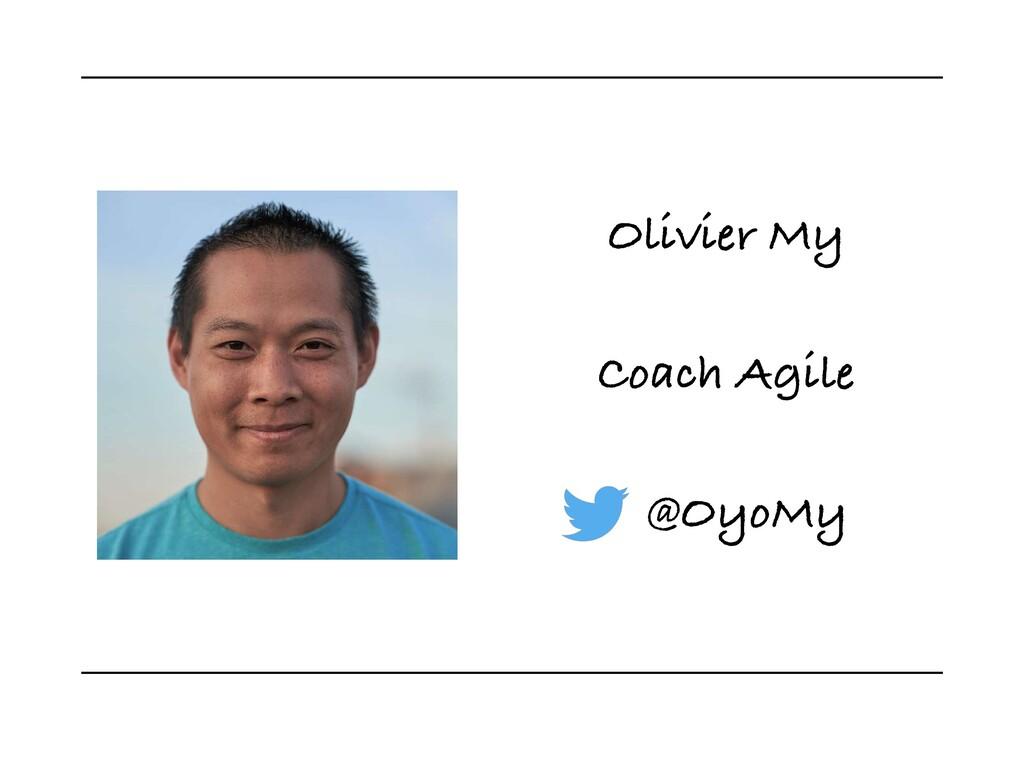 @OyoMy Olivier My Coach Agile